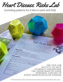 Help your students learn about the connection between life choices and the risks of heart disease. Students will roll various 12-sided dice to represent these life choices. An 8-sided die represents genetic risks that also come into play.This activity can be used with students from 3rd grade through high school.