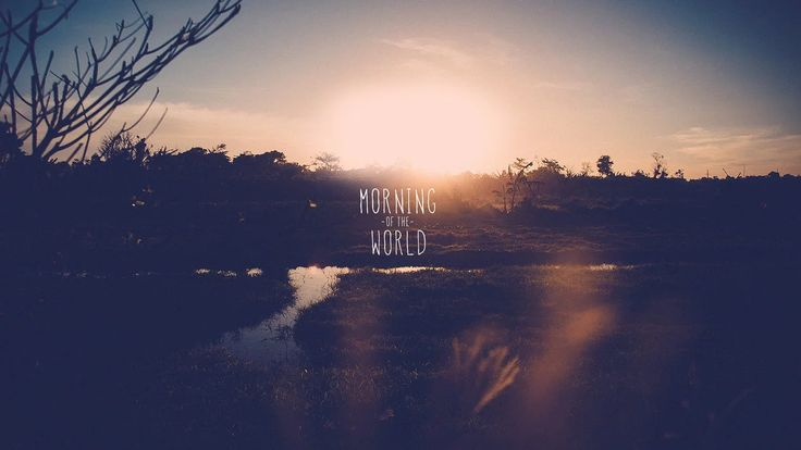 Morning of the World on Vimeo