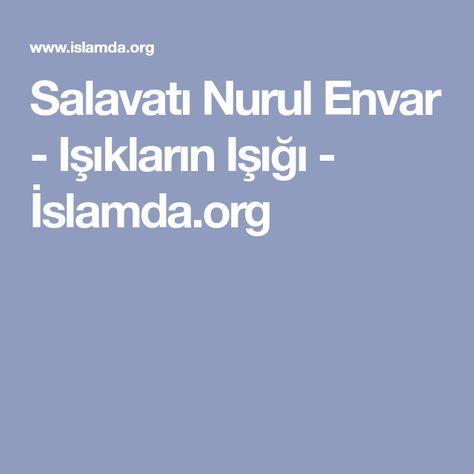 Salavatı Nurul Envar - Işıkların Işığı - İslamda.org