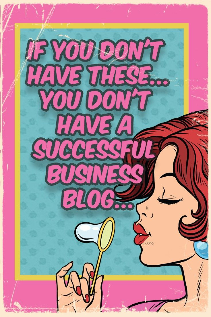 If you don't have these, you don't have a #business blog! // Uncork Your Dork