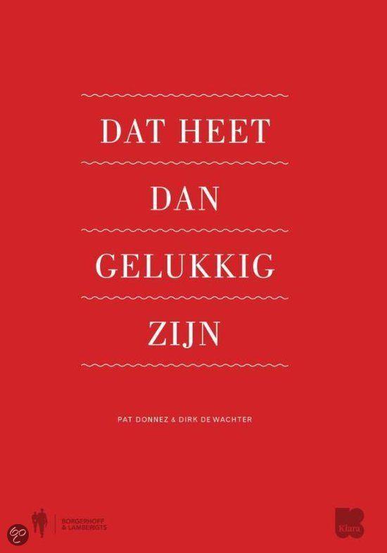 bol.com | Dat heet dan gelukkig zijn, Pat Donnez & Dirk De Wachter | 9789089313799...
