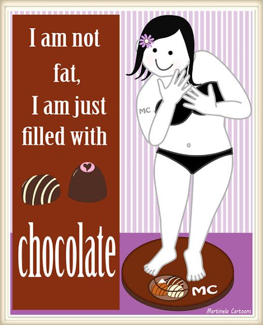 """Illustration of a woman on a scale and chocolates, quote reads """"I am not fat I am filled with chocolate"""""""