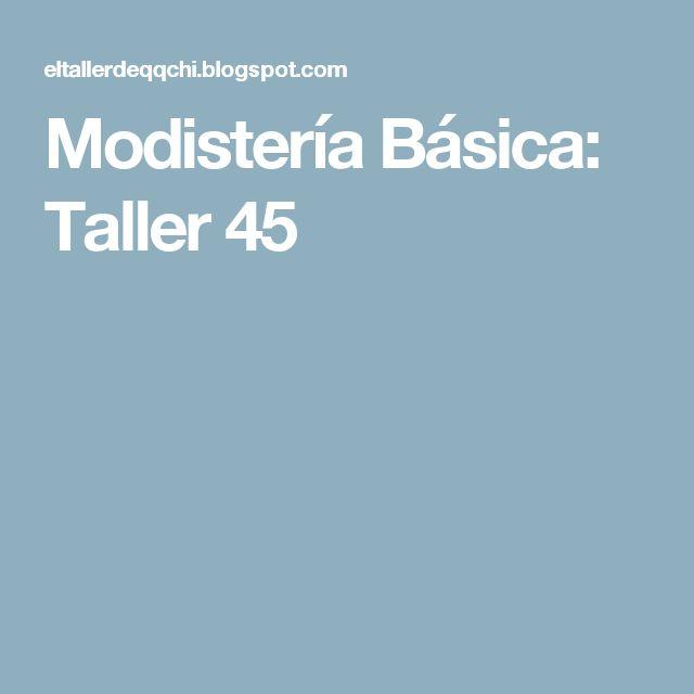 Modistería Básica: Taller 45