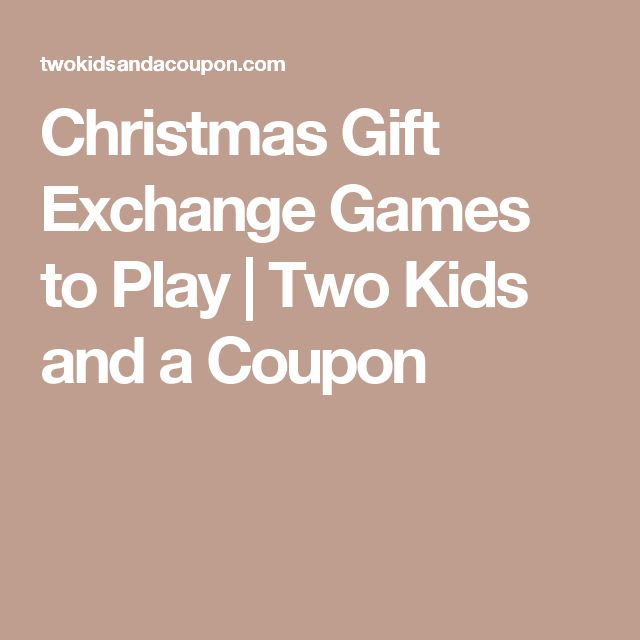 Christmas Gift Exchange Games to Play | Two Kids and a Coupon