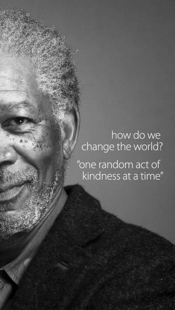"""@KariJoys: ""How do we #ChangeTheWorld? One random act of #kindness at a time."" ~MFreeman #JoyTrain  @RomanJancic """
