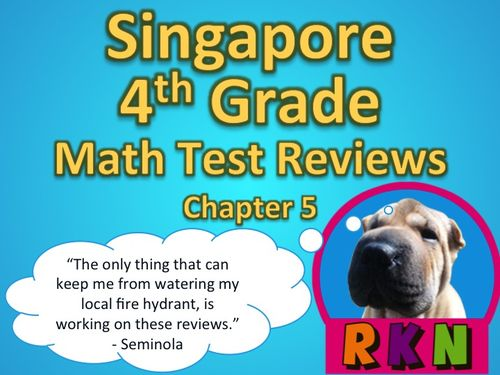 Singapore 4th Grade Chapter 5 Math Test Review (9 pages). This is a test review for the Singapore program in math. It is for the fourth grade's Chapter 5.   Includes answer key. by Nygren Resources.