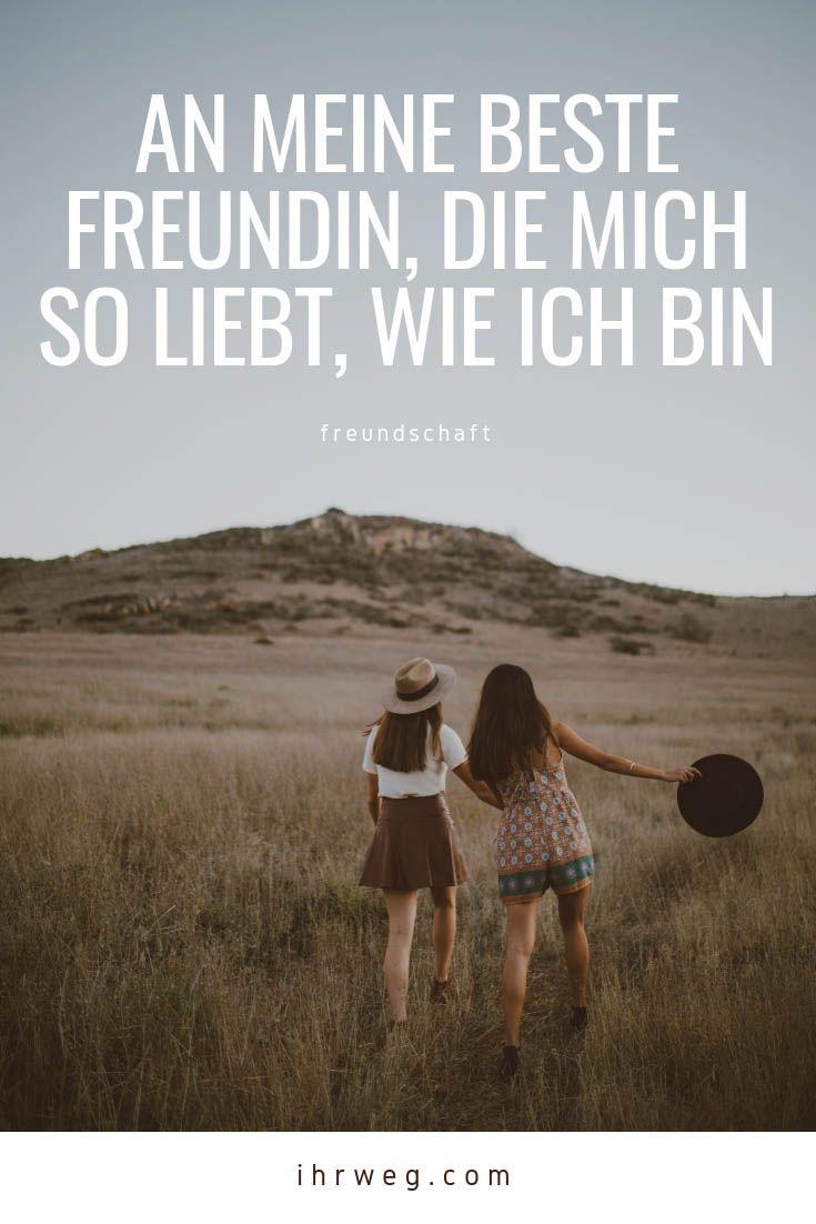 An Meine Beste Freundin Die Mich So Liebt Wie Ich Bin Beste Freunde Spruche Beste Freundin Text Danke Bester Freund