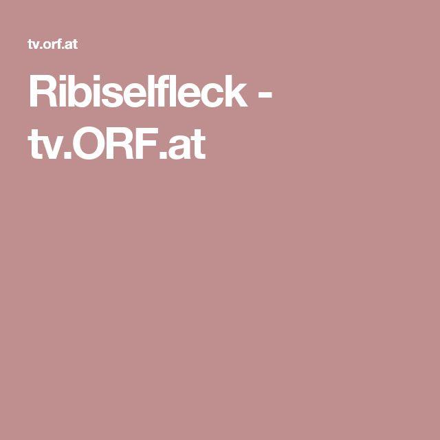 Ribiselfleck - tv.ORF.at
