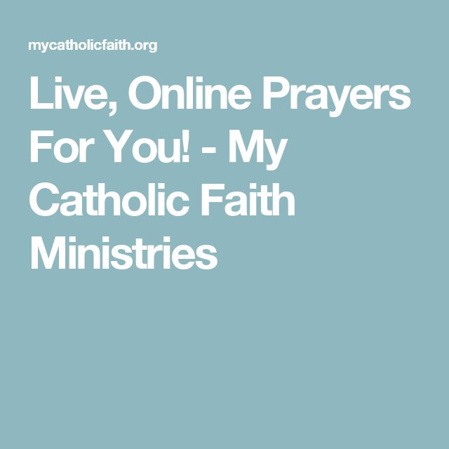 Live, Online Prayers For You! - My Catholic Faith Ministries