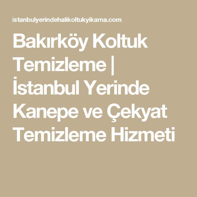 Bakırköy Koltuk Temizleme | İstanbul Yerinde Kanepe ve Çekyat Temizleme Hizmeti