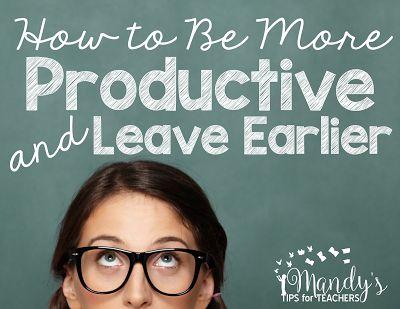 Mandy's Tips for Teachers: 6 Tips for Leaving School Earlier