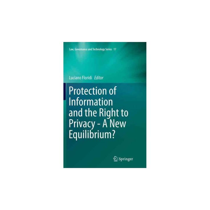 Protection of Information and the Right to Privacy : A New Equilibrium? (Reprint) (Paperback)