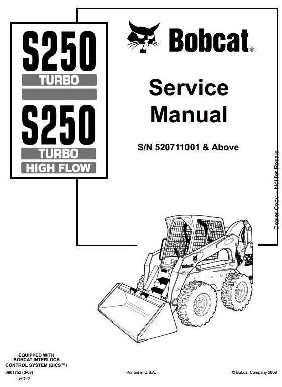 Bobcat Skid Steer Loader Type S250: S/N 520711001 & Above