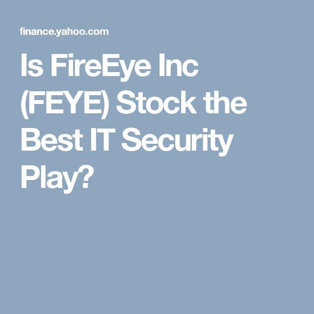 Is FireEye Inc (FEYE) Stock the Best IT Security Play?