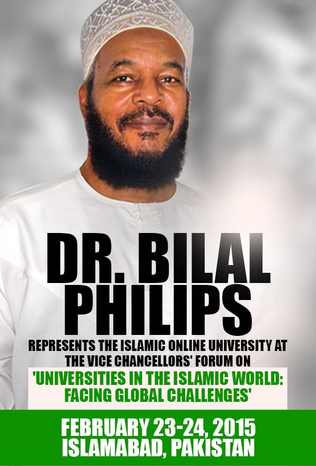 Dr. Bilal Philips will be attending the Vice Chancellors' Forum to be held 23-24 February 2015 in Islamabad, Pakistan.
