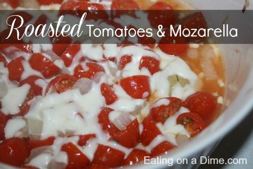 Roasted Tomato & Mozzarella Side  - Eating on a Dime