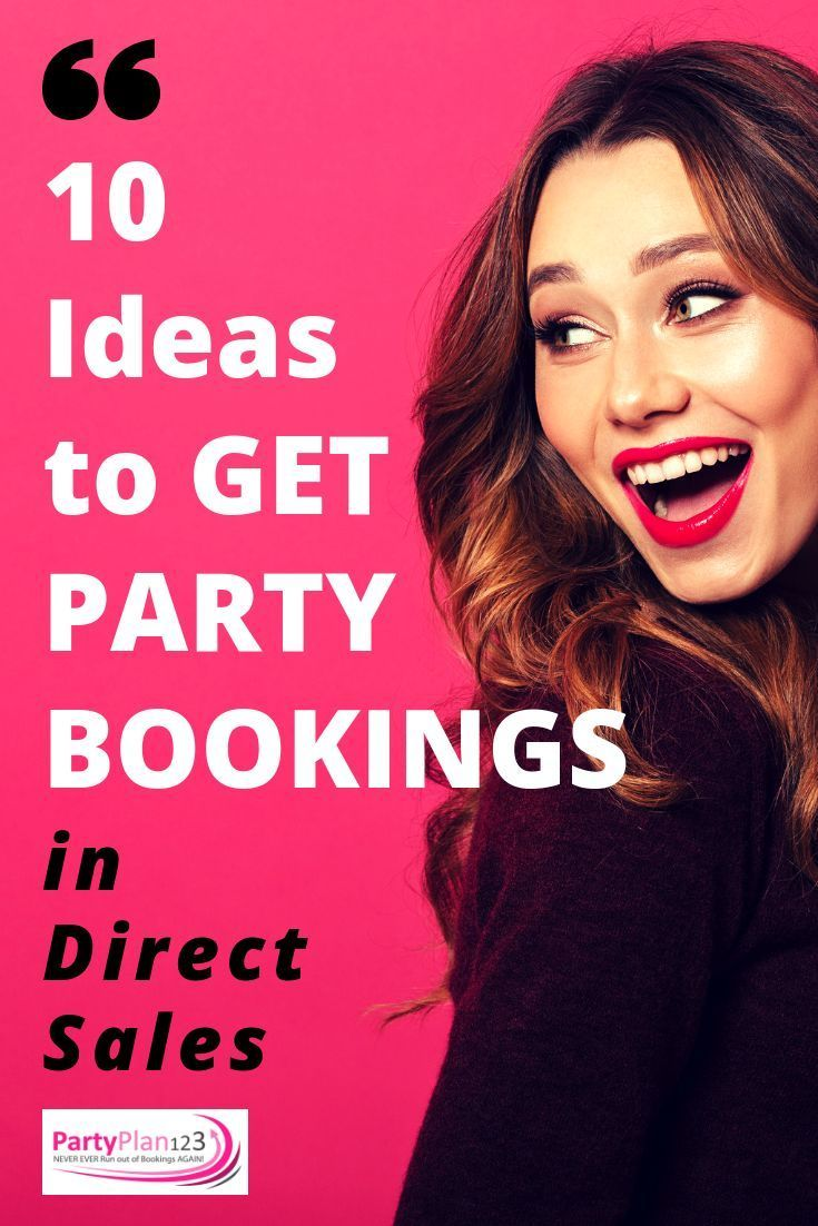 10 Ideas to Get Bookings for Direct Sellers | Direct Sales & Party