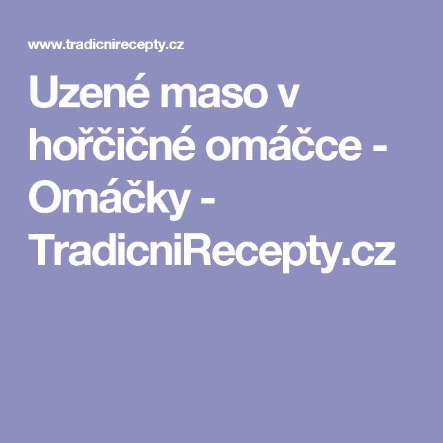 Uzené maso v hořčičné omáčce - Omáčky - TradicniRecepty.cz