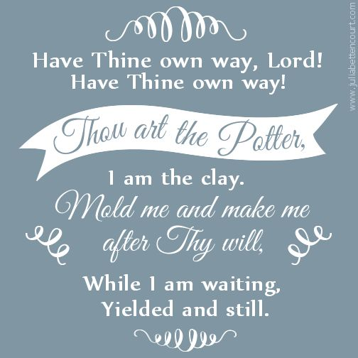 Have Thine Own Way Hymn Quote:  #inspirational #quotes #hymns