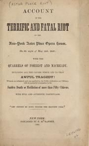 Account of the terrific and fatal riot at the New-York Astor Place Opera House, on the night of May 10th, 1849; with the quarrels of Forrest and Macready, including all the causes which led to that awful tragedy! Wherein an infuriated mob was quelled by the public authorities and military, with its mournful termination in the sudden death or mutilation of more than fifty citizens, with full and authentic particulars : H.M. Ranney (Firm) : Free Download & Streaming : Internet Archive