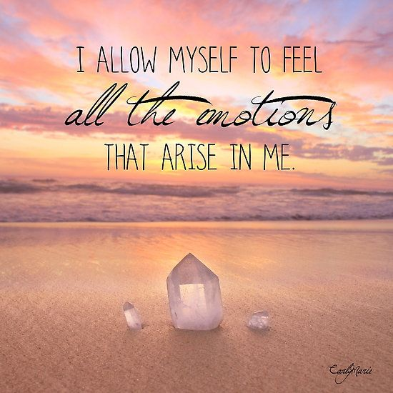 """""""I allow myself to feel all the emotions that arise in me."""" - CarlyMarie --- You can feel that emotion until you get tired of it, but don't stick to it so long that it become a part of your belief, unless one is happy or loving to yourself. Beliefs create what you are going to go through in the future. #quote"""