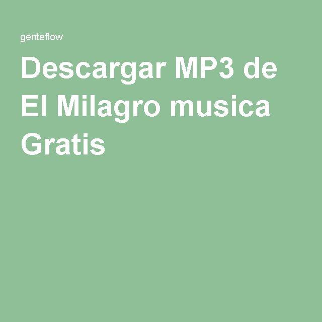 Descargar MP3 de El Milagro musica Gratis