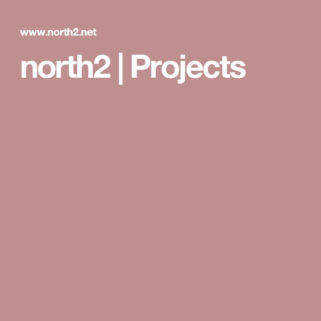 north2 | Projects