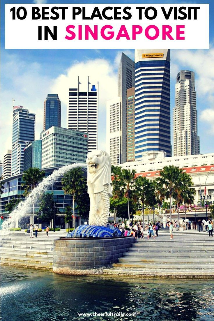 10 Best Places To Visit In Singapore In Your Lifetime Cool Places To Visit Places To Visit Beautiful Places To Travel