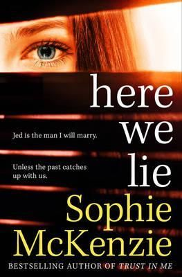 Here we Lie by Sophie McKenzie will keep you guessing until the very end.