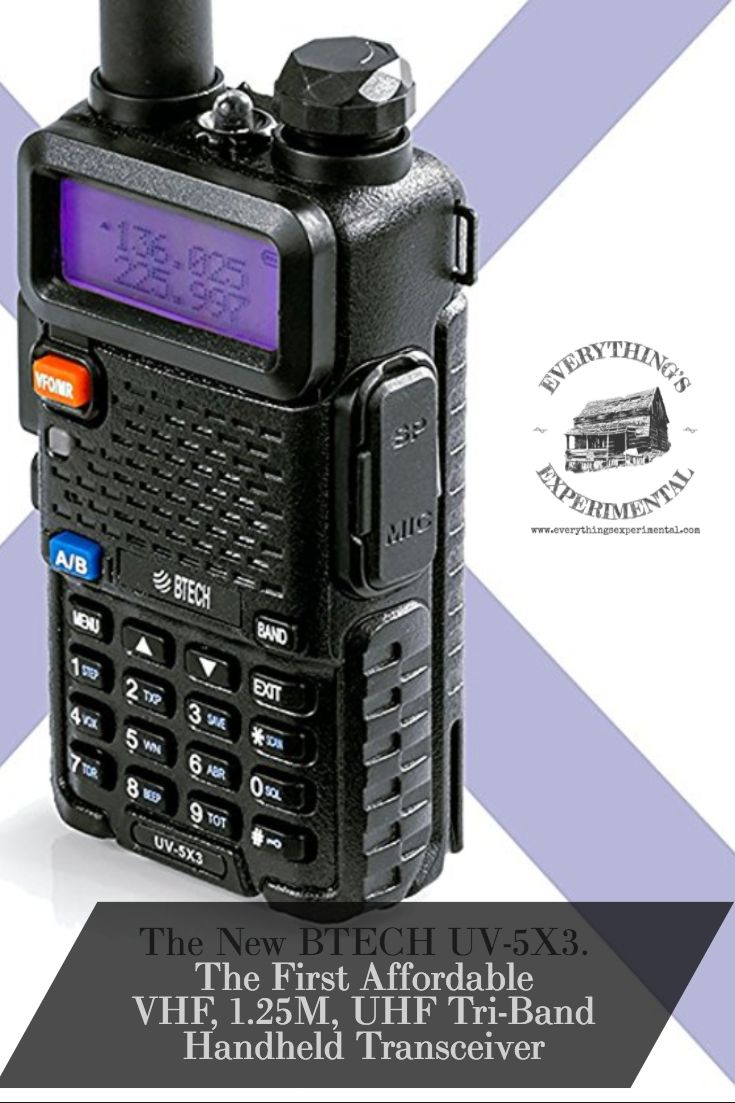 BTECH UV-5X3, The First Affordable VHF, 1 25M, UHF Tri-Band