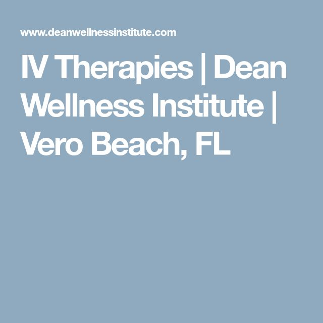 IV Therapies | Dean Wellness Institute | Vero Beach, FL