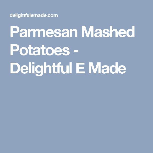 Parmesan Mashed Potatoes - Delightful E Made