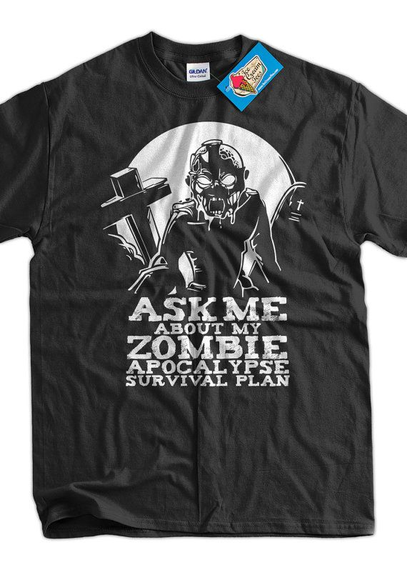 Funny Zombie Tshirt Ask Me About My Zombie apocalypse Survival Plan T-Shirt Screen Printed T-Shirt  Mens Womens Ladies Youth Kids Geek Funny