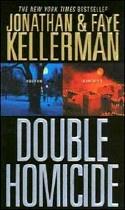 Double Homicide  2004  2 short novels  Collaboration between Jonathan & Faye Kellerman