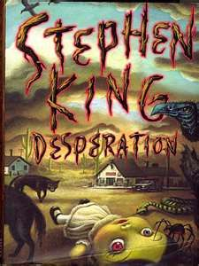 Desperation, a very good story and apt title from the master of suspense.