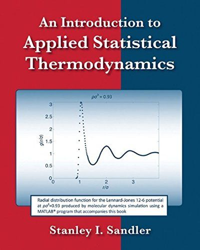 An Introduction to Applied Statistical Thermodynamics:   One of the goals of An Introduction to Applied Statistical Thermodynamics/i is to introduce readers to the fundamental ideas and engineering uses of statistical thermodynamics, and the equilibrium part of the statistical mechanics. This text emphasises on nano and bio technologies, molecular level descriptions and understandings offered by statistical mechanics. It provides an introduction to the simplest forms of Monte Carlo and...