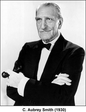 C Aubrey Smith. He is one of those character actors that one often sees in films but never remembers his name and for that - I am posting his picture.