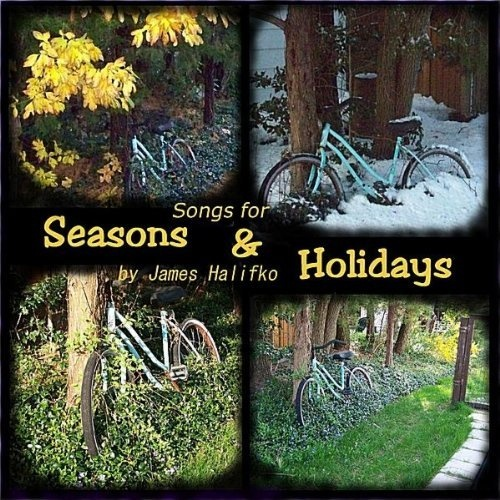 Songs for Seasons and Holidays James Halifko | Format: MP3 Download, http://www.amazon.com/gp/product/B007Q3VC74/ref=cm_sw_r_pi_alp_gPjMpb1AAWCX4