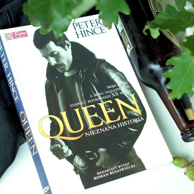 """Bookiecik - blog o książkach, literatura kobiecym okiem.: """"Queen. Nieznana historia"""" Peter Hince"""