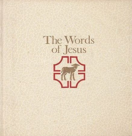 The Words of Jesus: Taken from the Good News Bible