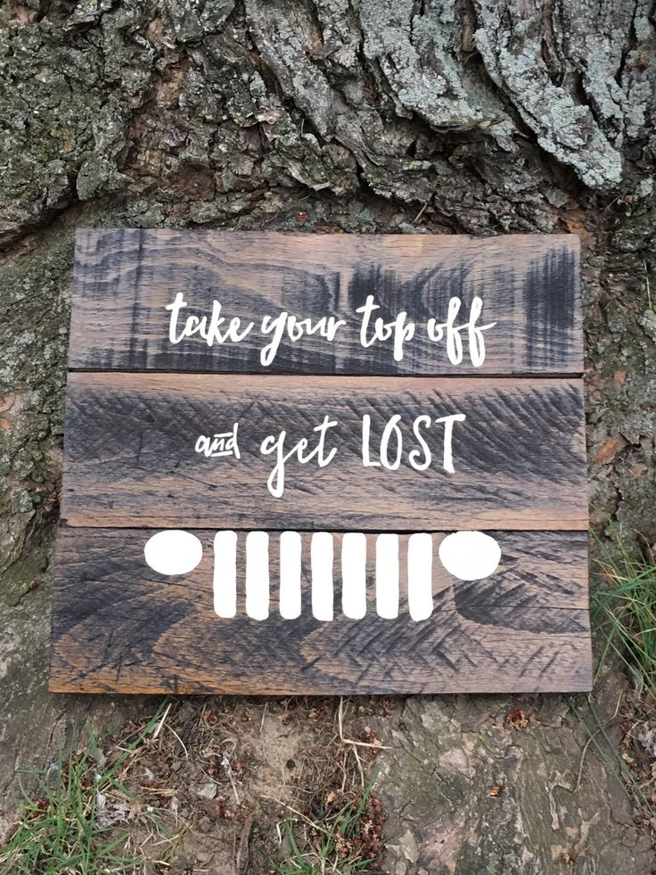 Reclaimed Wood Sign | take your top off and get lost | jeep decor | jeep lover | rustic home decor | Jeep gift by CraftsUnderTheSun on Etsy https://www.etsy.com/listing/274005770/reclaimed-wood-sign-take-your-top-off