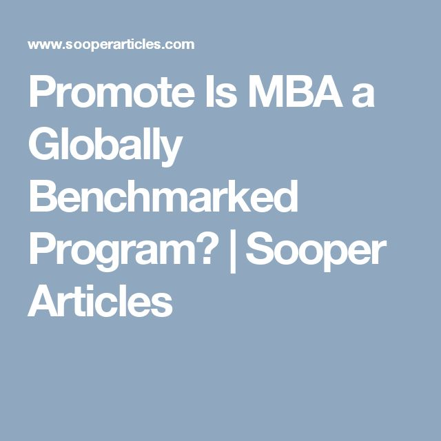 Promote Is MBA a Globally Benchmarked Program? | Sooper Articles