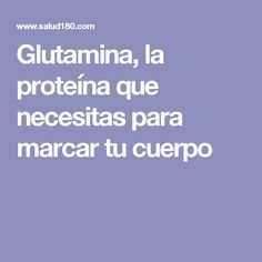 Glutamina, la proteína que necesitas para marcar tu cuerpo