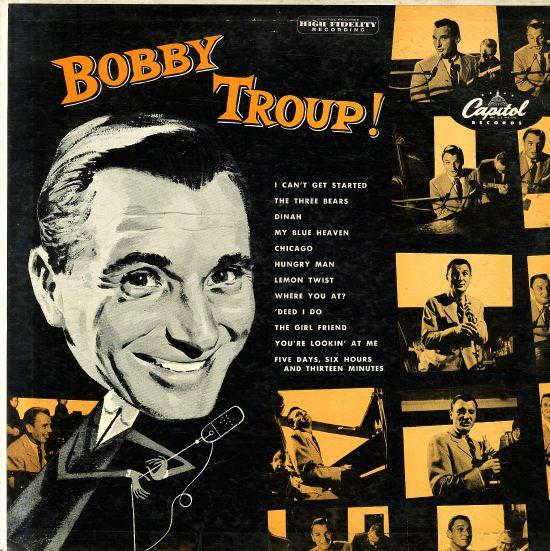 Bobby Troup: Bobby Troup!