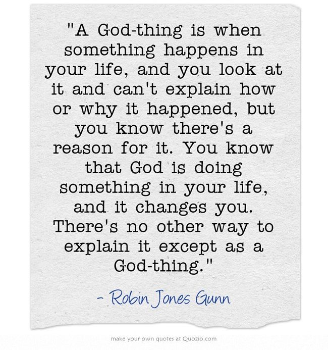 "Robin Jones Gunn. I remember reading this in high school, now I've carried it over it over in my life and remember it daily. I have a lot of ""God things"" lol"