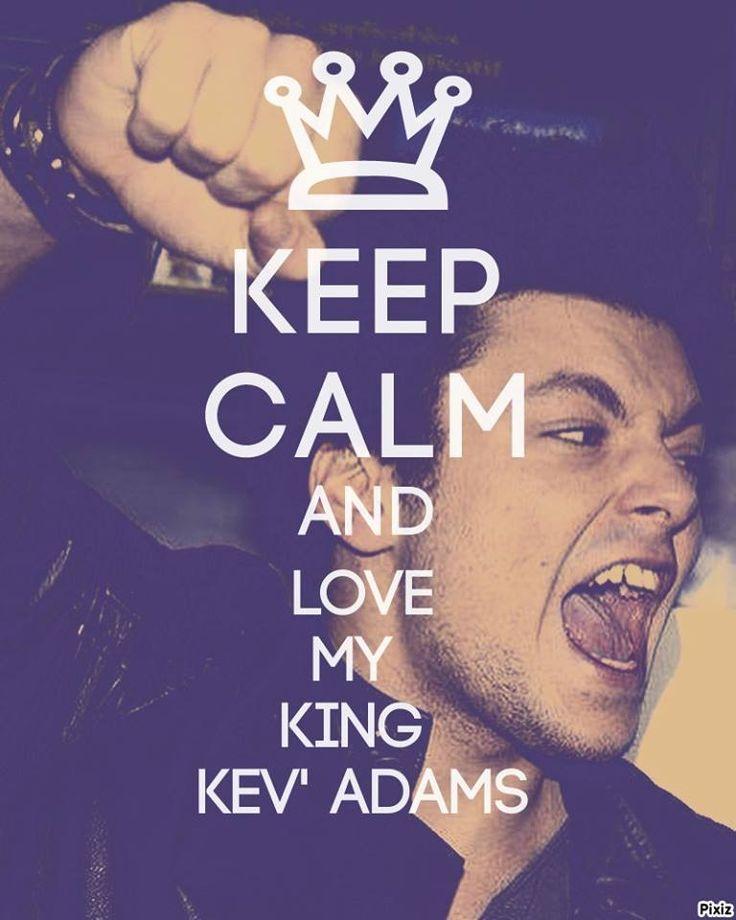 Keep Calm and Love My King Kev' Adams <3