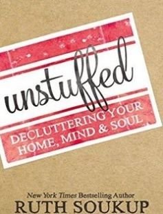 Unstuffed: Decluttering Your Home Mind and Soul free download by Ruth Soukup ISBN: 9780310337690 with BooksBob. Fast and free eBooks download.  The post Unstuffed: Decluttering Your Home Mind and Soul Free Download appeared first on Booksbob.com.