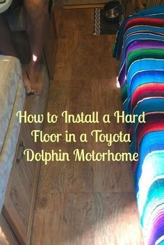 How to install a hard floor in a Toyota Dolphin motorhome. A guide to renovating the floor in  your RV. DIY motorhome renovation project. DIY RV renovation.