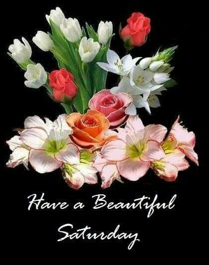 Have A Beautiful Saturday saturday saturday quotes saturday images