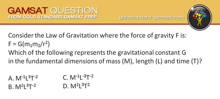 This GAMSAT question covers the Law of Gravitation and Dimensional Analysis. Practice your reasoning skills with a brand new Gold Standard GAMSAT Question everyday!